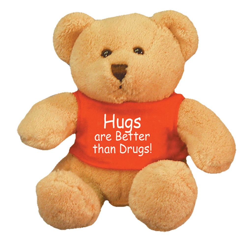 Hugs are Better than Drugs! Stuffed Bear